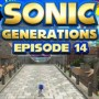 Let's Play : Sonic Generations | Episode 14 [100%]