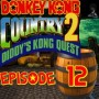 Let's Play : Donkey Kong Country 2 | Episode 12 FIN [Coop Mr Derulo]