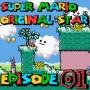 SMW Hack : Super Mario Original Star | Episode 01 [Coop Derulo]