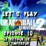 Dragon Ball Xenoverse 2 | Episode 10 : Le retour de l'empereur