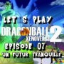 Dragon Ball Xenoverse 2 | Episode 07 : Un futur tranquille
