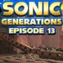 Let's Play : Sonic Generations | Episode 13 [100%]