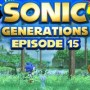 Let's Play : Sonic Generations | Episode 15 [100%]