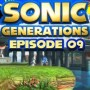 Let's Play : Sonic Generations | Episode 09 [100%]