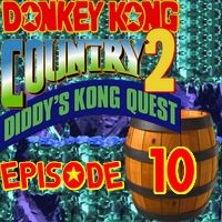 Let's Play : Donkey Kong Country 2 | Episode 10 [Coop Mr Derulo]