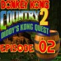Let's Play : Donkey Kong Country 2 | Episode 02 [Coop Mr Derulo]