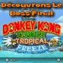 Découvrons Le Boss Final : Donkey Kong Country Tropical Freeze