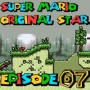 SMW Hack : Super Mario Original Star | Episode 07 [Coop Derulo]