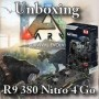Unboxing  Sapphire R9 380 Nitro Dual-X OC 4Go - mini bench sur ArK Survival Evolved